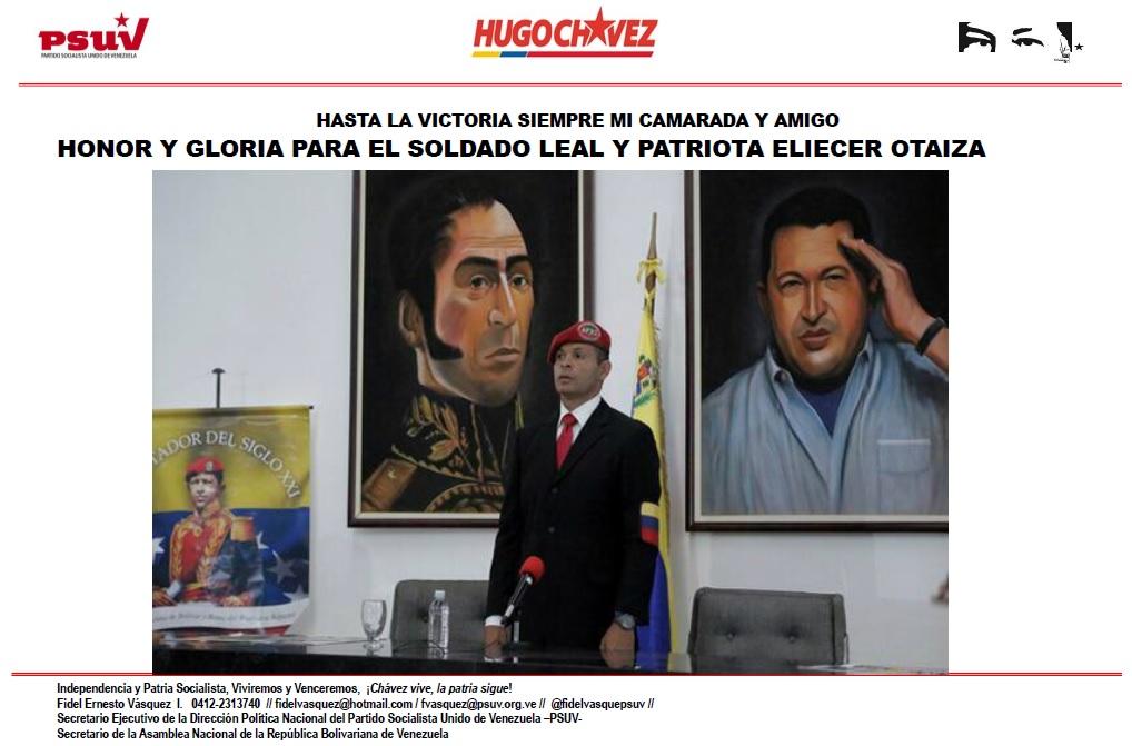 HASTA LA VICTORIA SIEMPRE MI CAMARADA Y AMIGO ELIECER OTAIZA