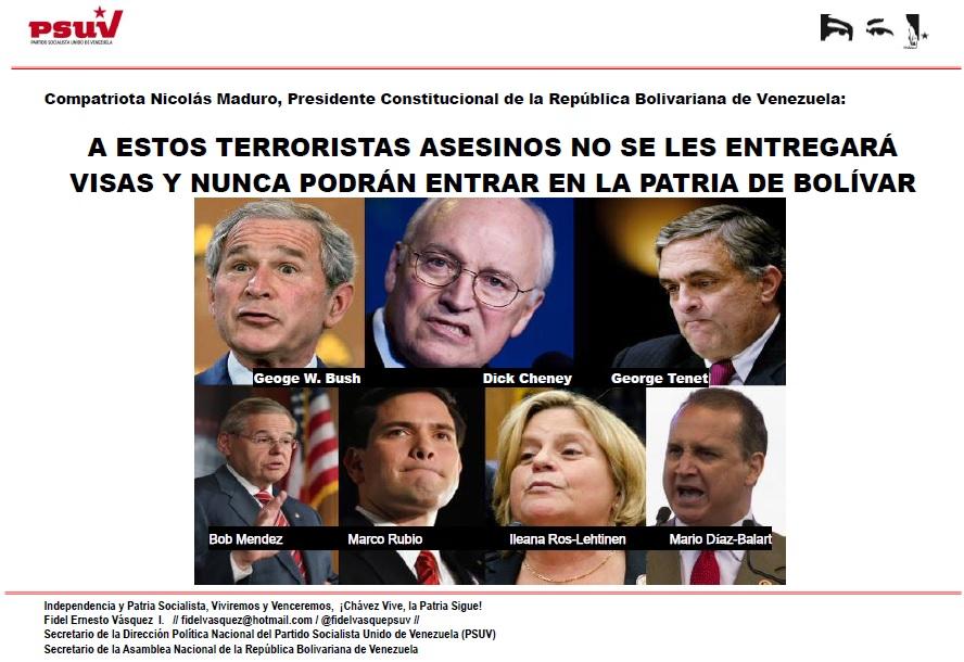 A ESTOS TERRORISTAS ASESINOS NO SE LES ENTREGARÁ VISAS Y NUNCA PODRÁN ENTRAR EN LA PATRIA DE BOLÍVAR