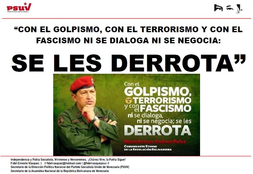 """""""Con el golpismo, con el terrorismo y con el fascismo ni se dialoga ni se negocia; se les derrota"""