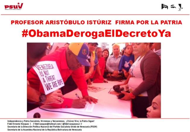 PROFESOR ARISTÓBULO ISTÚRIZ  FIRMA POR LA PATRIA #ObamaDerogaElDecretoYa