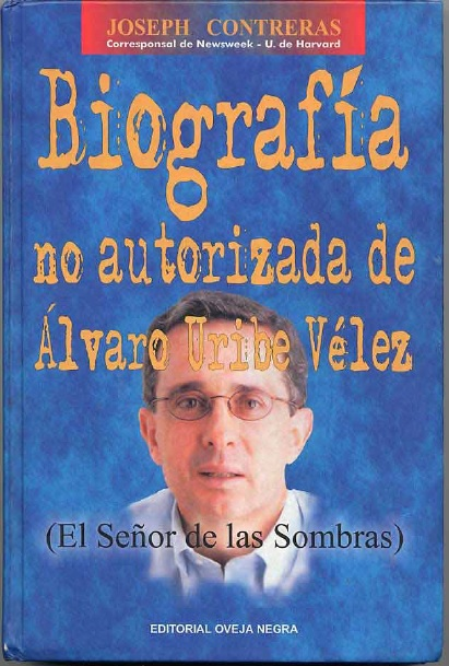 Biografia no autorizada de ALVARO URIBE VELEZ